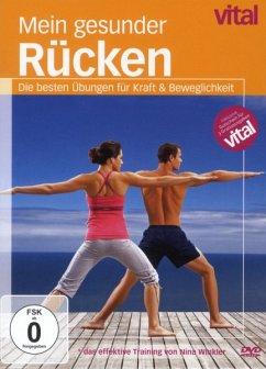 vital - Mein gesunder Rücken - die besten Übungen für Kraft & Beweglichkeit - Stephenson,Jennifer/Dean/Ice Models