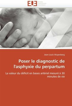 Poser Le Diagnostic de l'Asphyxie Du Perpartum - Wayenberg, Jean-Louis