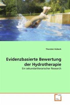Evidenzbasierte Bewertung der Hydrotherapie - Kübeck, Thorsten