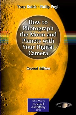 How to Photograph the Moon and Planets with Your Digital Camera - Buick, Tony; Pugh, Philip
