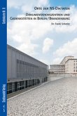 Orte der NS-Diktatur - Dokumentationszentren und Gedenkstätten in Berlin / Brandenburg