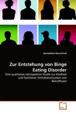Zur Entstehung von Binge Eating Disorder - Neuschmid, Bernadette