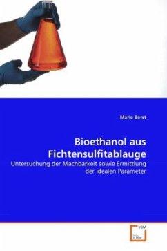 Bioethanol aus Fichtensulfitablauge - Borst, Mario