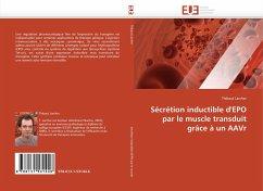 Sécrétion Inductible d''epo Par Le Muscle Transduit Grâce À Un Aavr - Larcher, Thibaut