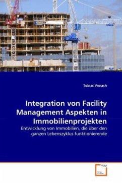 Integration von Facility Management Aspekten in Immobilienprojekten
