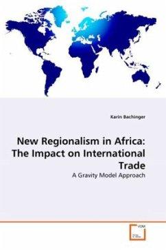 New Regionalism in Africa: The Impact on International Trade - Bachinger, Karin