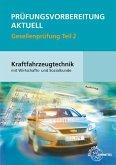 Prüfungsvorbereitung aktuell Kraftfahrzeugtechnik mit Wirtschafts- und Sozialkunde Gesellenprüfung 02