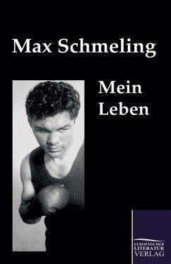 Mein Leben - Schmeling, Max