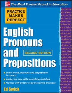 Practice Makes Perfect English Pronouns and Prepositions, Second Edition - Swick, Ed