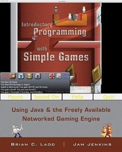 Introductory Programming with Simple Games: Using Java and the Freely Available Networked Game Engine - Ladd, Brian C.; Jenkins, Christopher James