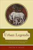 Urban Legends: Civic Identity and the Classical Past in Northern Italy, 1250-1350