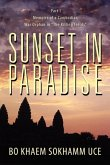 Sunset in Paradise: Part 1: Memoirs of a Cambodian War Orphan in the Killing Fields