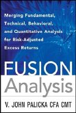 Fusion Analysis: Merging Fundamental, Technical, Behavioral, and Quantitative Analysis for Risk-Adjusted Excess Returns