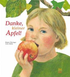 Danke, kleiner Apfel! - Möller, Anne; Weninger, Brigitte