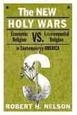 New Holy Wars PB: Economic Religion Versus Environmental Religion in Contemporary America