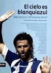 El cielo es blanquiazul : Dani Jarque, 21 historias del 21 - Alemany Santamaría, Bruno Llorens Todolí, Moisés