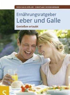 Ernährungsratgeber Leber und Galle - Müller-Nothmann, Sven-David; Weißenberger, Christiane