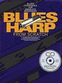 Blues Harp from Scratch: Blues Harmonica for Absolute Beginners [With *]