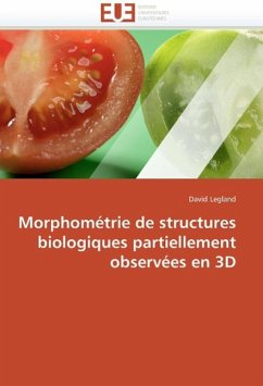 Morphométrie de Structures Biologiques Partiellement Observées En 3D