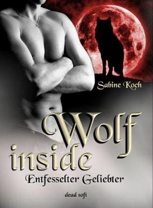 Wolf inside - Koch, Sabine
