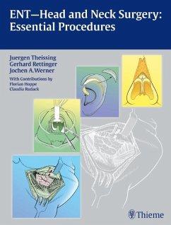 ENT-Head and Neck Surgery: Essential Procedures - Theissing, Jürgen; Rettinger, Gerhard; Werner, Jochen A.