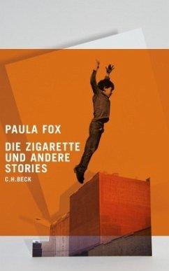 Die Zigarette und andere Stories - Fox, Paula