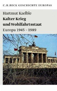 Kalter Krieg und Wohlfahrtsstaat - Kaelble, Hartmut