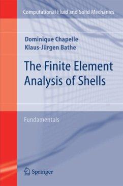 The Finite Element Analysis of Shells - Fundamentals - Chapelle, Dominique; Bathe, Klaus-Jürgen