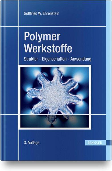 Polymer-Werkstoffe - Ehrenstein, Gottfried W.