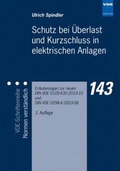 Schutz bei Überlast und Kurzschluß in elektrischen Anlagen - Spindler, Ulrich