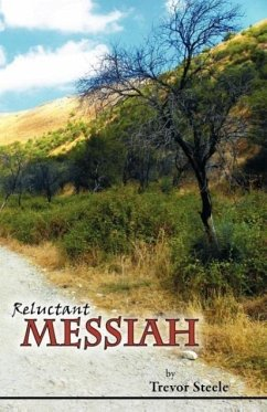Reluctant Messiah - Steele, Trevor