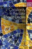 Christianity in the Later Roman Empire: A Sourcebook: A Sourcebook