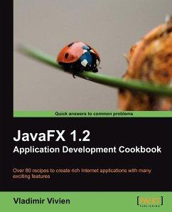 Javafx 1.2 Application Development Cookbook - Vivien, Vladimir