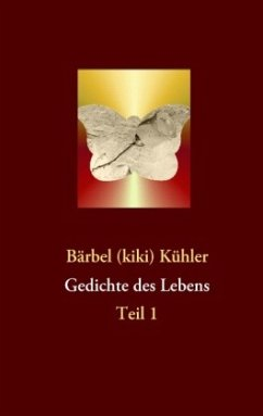 Gedichte des Lebens - Kühler, Bärbel (kiki)