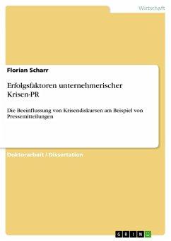 Erfolgsfaktoren unternehmerischer Krisen-PR - Scharr, Florian