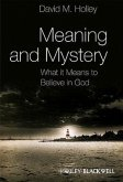 Meaning and Mystery: What It Means to Believe in God