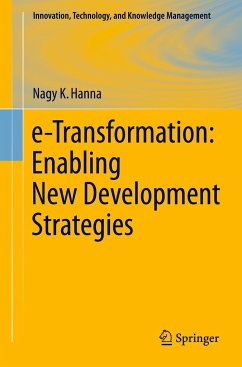 e-Transformation: Enabling New Development Strategies - Hanna, Nagy K.