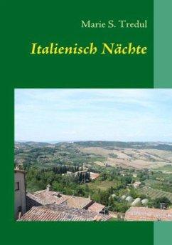 Italienisch Nächte - Tregul, Marie S.