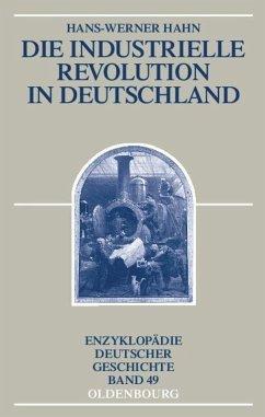 Die Industrielle Revolution in Deutschland - Hahn, Hans-Werner