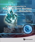 Gentle Introduction to Support Vector Machines in Biomedicine, a - Volume 1: Theory and Methods