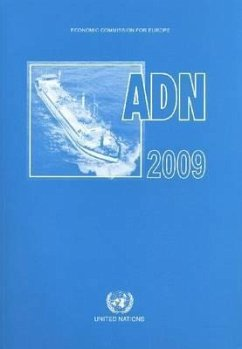 European Agreement Concerning the International Carriage of Dangerous Goods by Inland Waterways (Adn) 2009 - United Nations