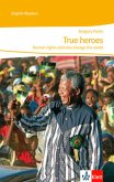 True heroes: Human rights activists change the world. Human rights activists change the world