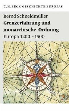 Grenzerfahrung und monarchische Ordnung - Schneidmüller, Bernd