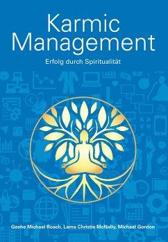 Karmic Management - Roach, Geshe Michael;McNally, Christie;Gordon, Michael