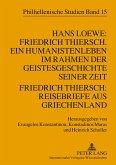 Hans Loewe: Friedrich Thiersch. Ein Humanistenleben im Rahmen der Geistesgeschichte seiner Zeit. Friedrich Thiersch: Reisebriefe aus Griechenland