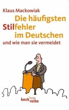 Die häufigsten Stilfehler im Deutschen - Mackowiak, Klaus