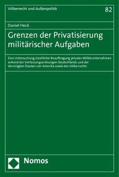 Grenzen der Privatisierung militärischer Aufgaben
