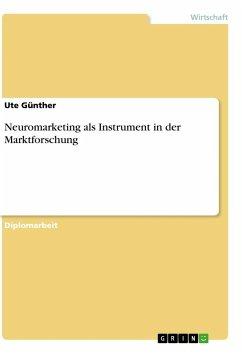 Neuromarketing als Instrument in der Marktforschung - Günther, Ute