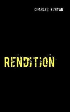 Rendition - Bunyan, Charles