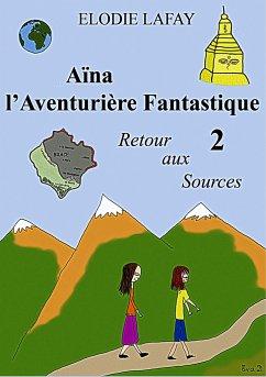 Aïna l'Aventurière Fantastique 2 - Lafay, Elodie
